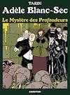 Télécharger le livre :  Adèle Blanc-Sec (Tome 8)  - Le Mystère des profondeurs
