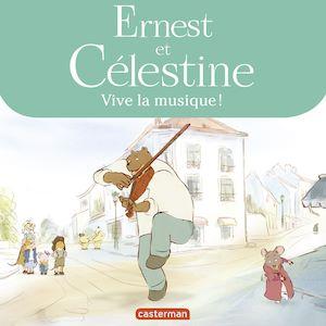 Téléchargez le livre :  Ernest et Célestine - Vive la musique !
