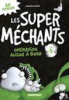 Télécharger le livre :  Les super méchants (Tome 6)  - Opération aliens à bord