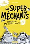Télécharger le livre :  Les super méchants (Tome 5)  - Opération Gaz galactiques