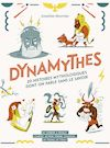 Télécharger le livre :  Dynamythes - 20 histoires mythologiques dont on parle sans le savoir