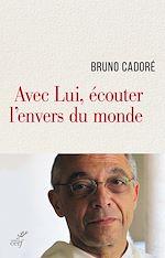Download this eBook Avec Lui, écouter l'envers du monde