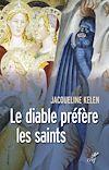 Télécharger le livre : Le diable préfère les saints