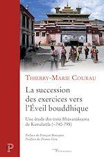 Download this eBook La succession des exercices vers l'Eveil bouddhique