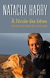 Télécharger le livre :  A l'école des bêtes - L'avenir sera animal (ou ne sera pas)