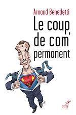 Download this eBook Le coup de com' permanent