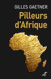 Télécharger le livre :  Pilleurs d'Afrique