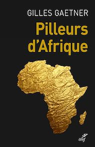 Téléchargez le livre :  Pilleurs d'Afrique