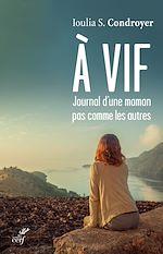 Download this eBook À vif, journal d'une maman pas comme les autres