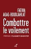 Télécharger le livre :  Combattre le voilement - Entrisme islamiste et multiculturalisme