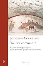 Download this eBook Tout en commun ? - La vie économique de Jésus et des premières générations chrétiennes
