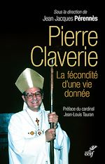 Download this eBook Pierre Claverie, la fécondité d'une vie donnée