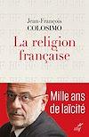 Télécharger le livre :  La religion française