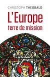 Télécharger le livre :  L'Europe, terre de mission