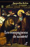 Télécharger le livre :  Les compagnons de sainteté - Amis de Dieu et des animaux