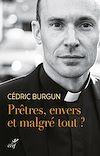 Télécharger le livre :  Prêtres, envers et malgré tout ?