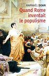 Télécharger le livre :  Quand Rome inventait le populisme
