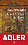 Télécharger le livre :  Quand le Tibet s'éveillera