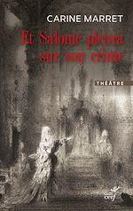 Téléchargez le livre :  Et Salomé pleura sur son crime