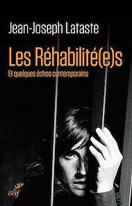 Téléchargez le livre :  Les réhabilité(e)s