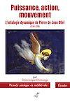 Télécharger le livre :  Puissance, action, mouvement - L'ontologie dynamique de Pierre de Jean Olivi (1248-1298)