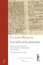 Téléchargez le livre :  Les juifs et les pouvoirs - Des minorités médiévales dans l'Occident méditerranéen (XIe-XVe siècle)