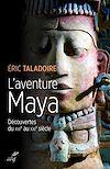 Télécharger le livre :  L'aventure Maya - Découvertes du XVIe au XXIe siècle