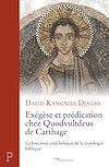 Télécharger le livre :  Exégèse et prédication chez Quodvultdeus de Carthage - La fonction catéchétique de la typologie bibl