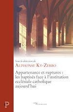 Download this eBook Appartenance et ruptures : les baptisés face à l'institution ecclésiale catholique aujourd'hui