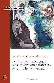 Téléchargez le livre :  La vision eschatologique dans les Sermons paroissiaux de John Henry Newman