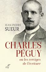 Download this eBook Charles Péguy ou les vertiges de l'écriture