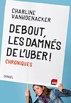 Télécharger le livre :  Debout, les damnés de l'Uber ! Chroniques