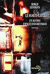 Télécharger le livre :  Le Haut-Lieu et autres espaces inhabitables