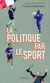 Télécharger le livre :  La Politique par le sport