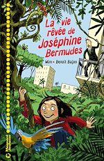 Téléchargez le livre :  La vie rêvée de Joséphine Bermudes