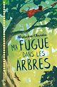 Télécharger le livre : Ma fugue dans les arbres