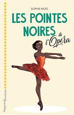 Téléchargez le livre :  Les pointes noires à l'Opéra