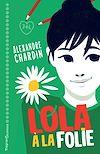 Télécharger le livre :  Lola, à la folie !