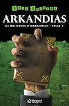 Télécharger le livre : La trilogie d'Arkandias, Tome 1 : Le Grimoire d'Arkandias