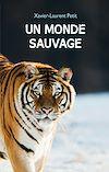 Télécharger le livre :  Un monde sauvage