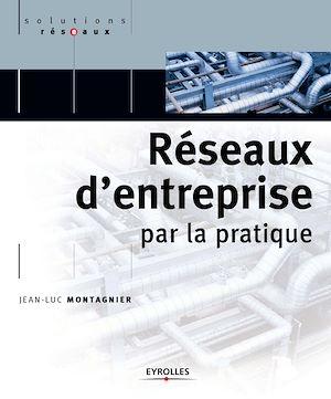 Téléchargez le livre :  Réseaux d'entreprise par la pratique