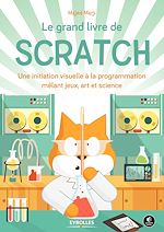 Download this eBook Le grand livre de Scratch