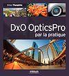 Télécharger le livre :  DxO OpticsPro par la pratique