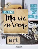 Download this eBook Ma vie en scrap