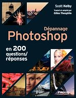 Download this eBook Dépannage Photoshop en 200 questions/réponses