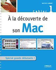 Téléchargez le livre :  A la découverte de son Mac