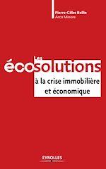 Téléchargez le livre :  Les éco-solutions à la crise immobilière et économique