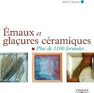 Téléchargez le livre :  Emaux et glaçures céramiques