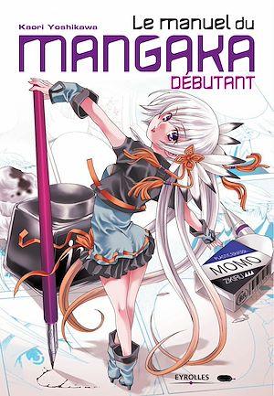 Téléchargez le livre :  Le manuel du mangaka débutant