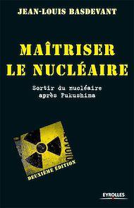 Téléchargez le livre :  Maîtriser le nucléaire